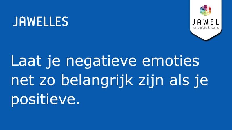 Laat je negatieve emoties net zo belangrijk zijn dan je positieve